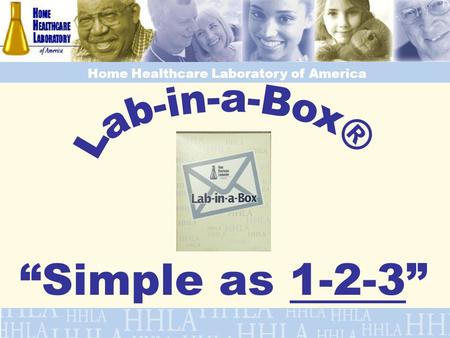 Simple as 1-2-3 Home Healthcare Laboratory of America.