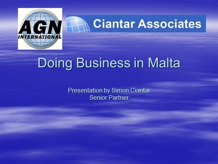 Doing Business in Malta Presentation by Simon Ciantar Senior Partner.