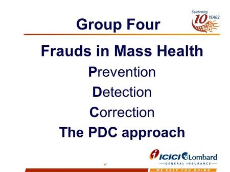 1 Group Four Frauds in Mass Health Prevention Detection Correction The PDC approach.