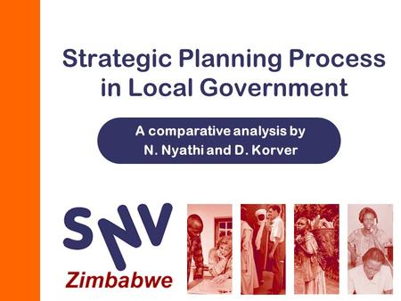 Strategic Planning Process in Local Government A comparative analysis by N. Nyathi and D. Korver.