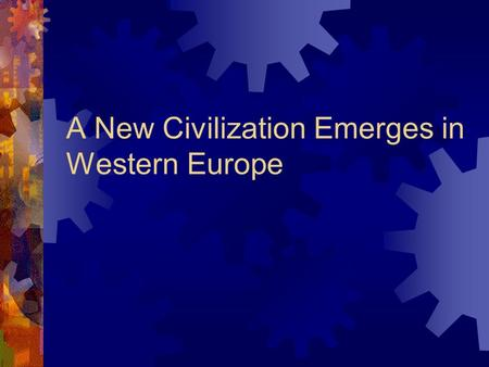 the postclassical period new civilization emerges A new civilization emerges 2 i stages of postclassical development ii   changing economic and social forms in the postclassical centuries  period  dynamic change western europe.
