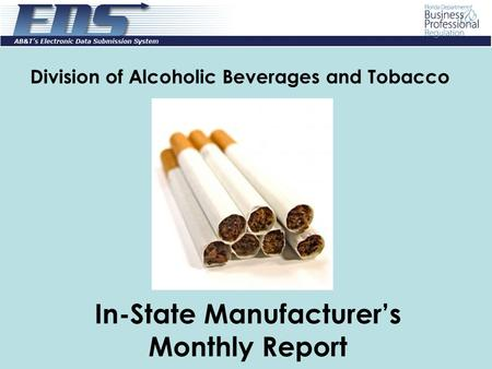 Division of Alcoholic Beverages and Tobacco In-State Manufacturers Monthly Report.