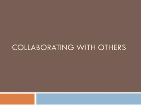 COLLABORATING WITH OTHERS. Web 2.0 and Social Networking.