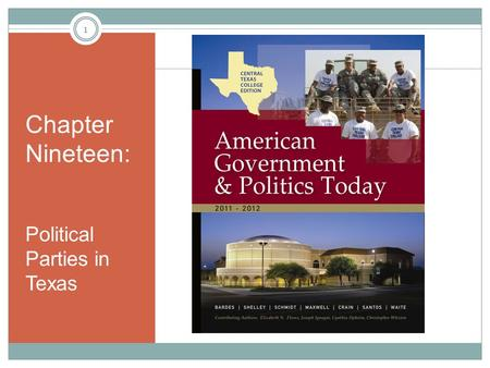 Chapter Nineteen: Political Parties in Texas 1. Questions to Consider Why was Texas politics dominated by the Democratic Party until the early 1990s?