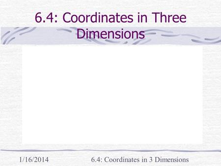 6.4: Coordinates in Three Dimensions
