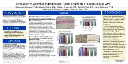 INTRODUCTION As part of our ongoing search for predictive tools to understand skin responses, we are evaluating tissue engineered human skin equivalent.