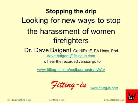 Stopping the drip Looking for new ways to stop the harassment of women firefighters.