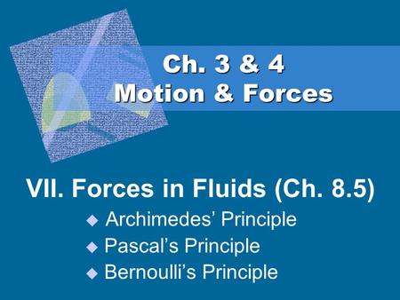 VII. Forces in Fluids (Ch. 8.5)