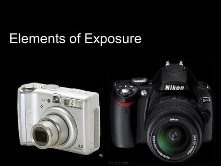Elements of Exposure.