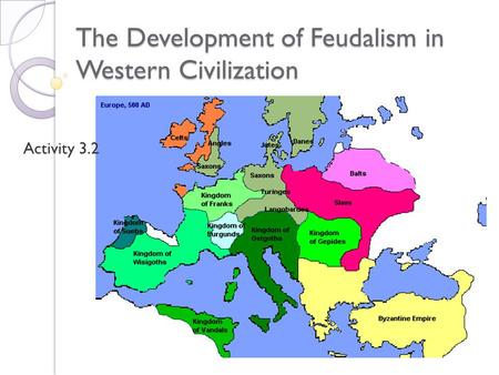 The Development of Feudalism in Western Civilization Activity 3.2.