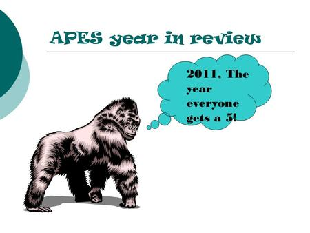 APES year in review 2011, The year everyone gets a 5!