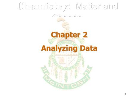 1 Chapter 2 Analyzing Data. 2 Section 2.3 Uncertainty in Data.
