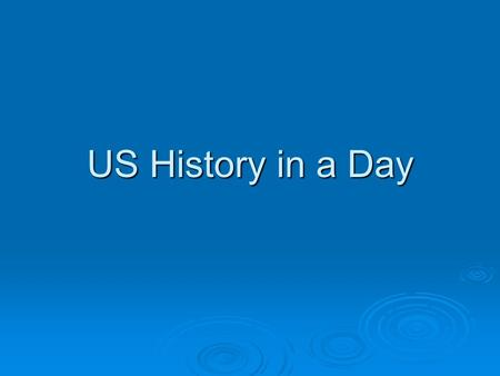 US History in a Day. Discovery and Settlement of the New World, 1492-1650 A. Europe in the sixteenth century A. Europe in the sixteenth century B. Spanish,