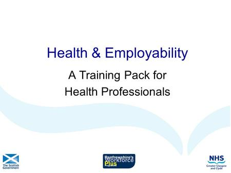 Health & Employability A Training Pack for Health Professionals.