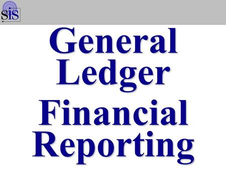 General Ledger Financial Reporting. General Ledger Financial Reporting WMN2001S Page 2.