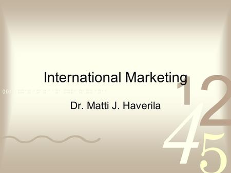 International Marketing Dr. Matti J. Haverila. ©Matti Haverila, Infacs Oy Phrases There will be two kinds of CEOs in the next five years; Those who think.