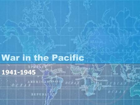 War in the Pacific 1941-1945. Pearl Harbor: December 7, 1941 Japan attacked US Naval Base Pearl Harbor because: US was boycotting Japanese goods because.
