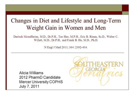 Changes in Diet and Lifestyle and Long-Term Weight Gain in Women and Men Dariush Mozaffarian, M.D., Dr.P.H., Tao Hao, M.P.H., Eric B. Rimm, Sc.D., Walter.