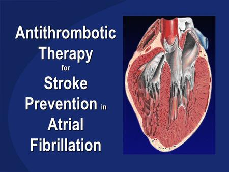 Antithrombotic Therapy for Stroke Prevention in Atrial Fibrillation.