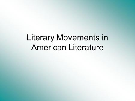 Literary Movements in American Literature. Origins and Encounters 2000 B.C. – A.D. 1620 2000-1000 B.C.-Native Americans in Southwest cultivate maize,