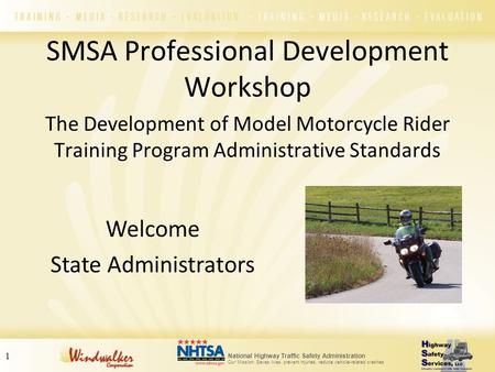 1 National Highway Traffic Safety Administration Our Mission: Saves lives, prevent injuries, reduce vehicle-related crashes SMSA Professional Development.