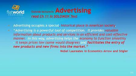 3-1 Outside lecture in Advertising read Ch 11 in SOLOMON Text Advertising occupies a special, historical place in American society. Advertising is a powerful.