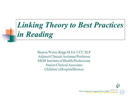 Title Hanson Initiative for Language & Literacy (HILL) Hanson Initiative for Language & Literacy Linking Theory to Best Practices in Reading Sharon Weiss-Kapp.