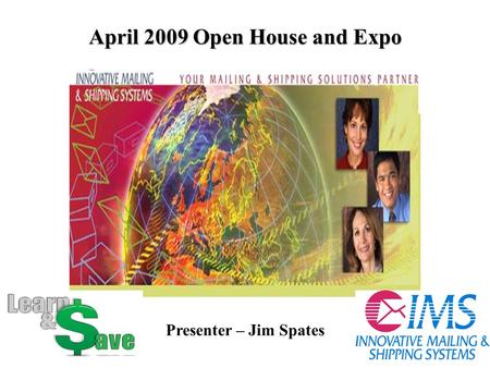 April 2009 Open House and Expo Presenter – Jim Spates.