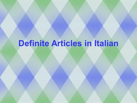 Definite Articles in Italian