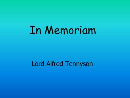 In Memoriam Lord Alfred Tennyson.