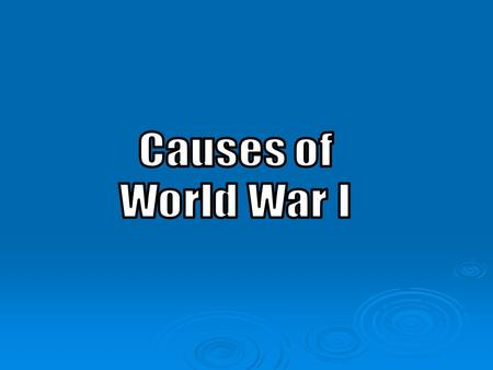 WWI Facts & Figures ________________ ________________ Over 15 million dead Over 15 million dead ________________ ________________ Causes hatred, resentment,