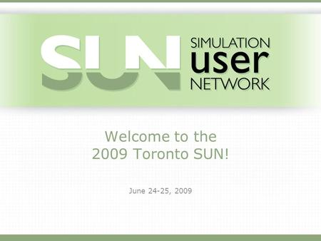 Welcome to the 2009 Toronto SUN! June 24-25, 2009.