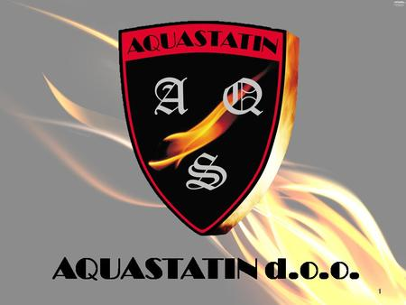 2 AQUASTATIN Ltd. is engaged in research, development, production and application of two groups of products: AQUASTSTIN AF 20 AQUASTSTIN AF 20 – a product.