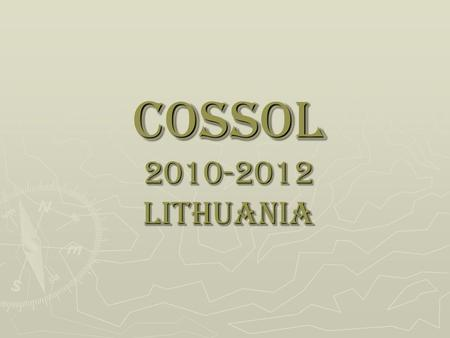 COSSOL 2010-2012 LITHUANIA. Content To complete the task through competition To complete the task through competition The stronger ones help the weaker.