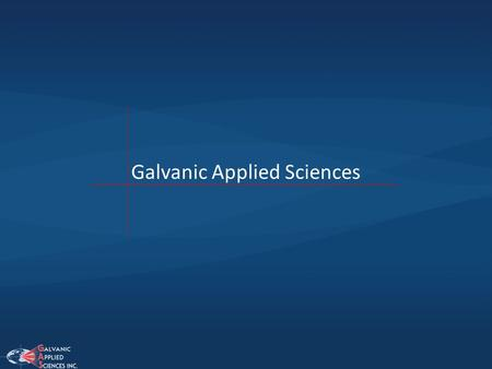 Galvanic Applied Sciences. Galvanic Applied Sciences is a Canada-based company that has facilities in Boston and England and representation all over the.