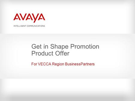 Get in Shape Promotion Product Offer For VECCA Region BusinessPartners.