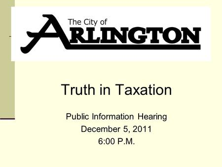 Truth in Taxation Public Information Hearing December 5, 2011 6:00 P.M.