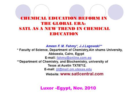 Ameen F. M. Fahmy*, J.J.Lagowski** * Faculty of Science, Department of Chemistry,Ain shams University, Abbassia, Cairo, Egypt