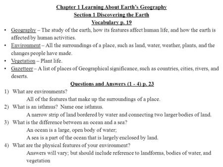 Chapter 1 Learning About Earths Geography Section 1 Discovering the Earth Vocabulary p. 19 Geography – The study of the earth, how its features affect.