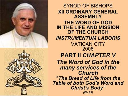 SYNOD OF BISHOPS XII ORDINARY GENERAL ASSEMBLY THE WORD OF GOD IN THE LIFE AND MISSION OF THE CHURCH INSTRUMENTUM LABORIS VATICAN CITY 2008 PART II CHAPTER.