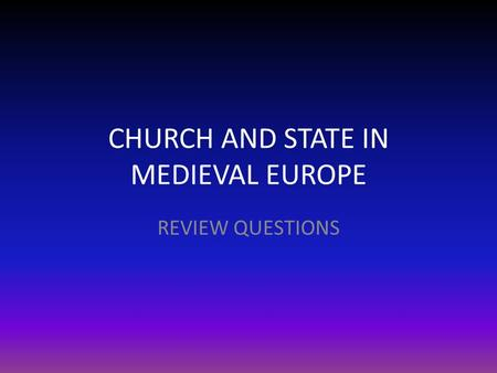 CHURCH AND STATE IN MEDIEVAL EUROPE