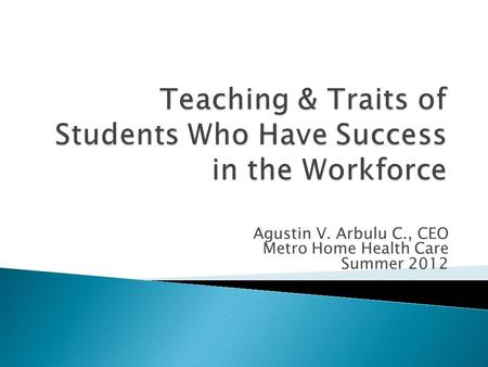 Agustin V. Arbulu C., CEO Metro Home Health Care Summer 2012.