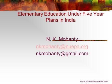 Elementary Education Under Five Year Plans in India N. K. Mohanty