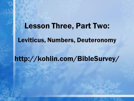 Lesson Three, Part Two: Leviticus, Numbers, Deuteronomy
