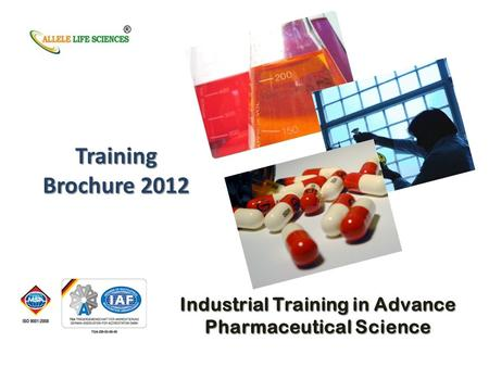 Training Brochure 2012 Industrial Training in Advance Pharmaceutical Science.