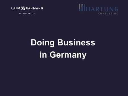 Doing Business in Germany. A.Legal Aspects B.Tax and Accounting.