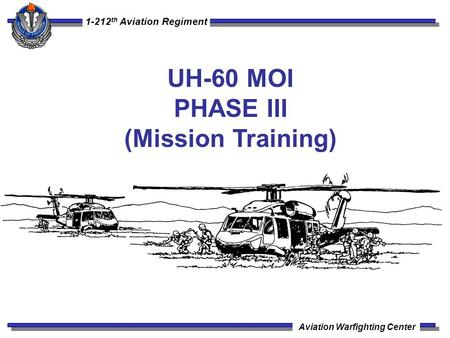 UH-60 MOI PHASE III (Mission Training).