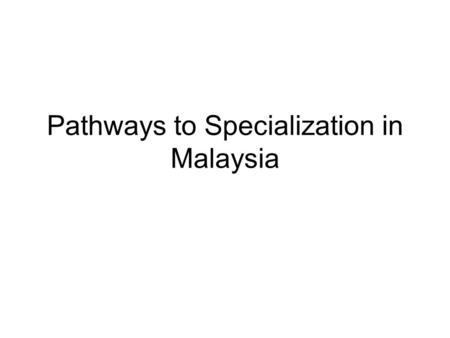 Pathways to Specialization in Malaysia. Graduation!! =) Foundation (aka Housemanship aka *H/O) for 2 Years or District Hospital (Primary care, *M/O) 2.