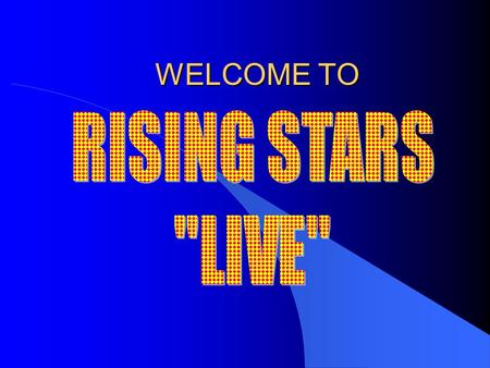 WELCOME TO RISING STARS LIVE.