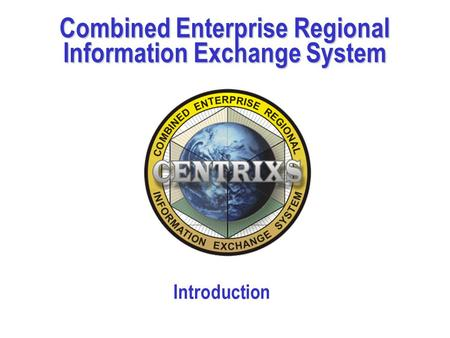 Combined Enterprise Regional Information Exchange System Introduction.